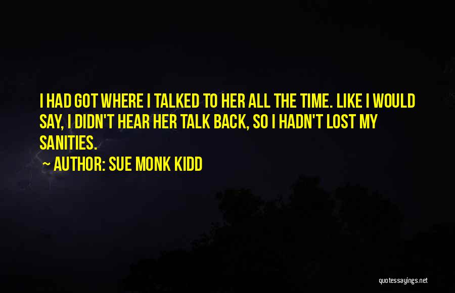 All The Time Quotes By Sue Monk Kidd