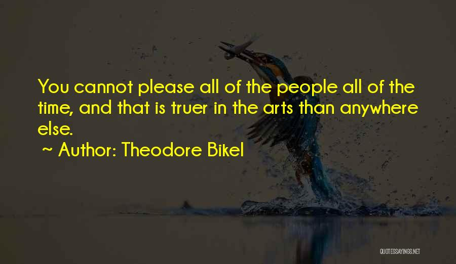 All The Time Quotes By Theodore Bikel