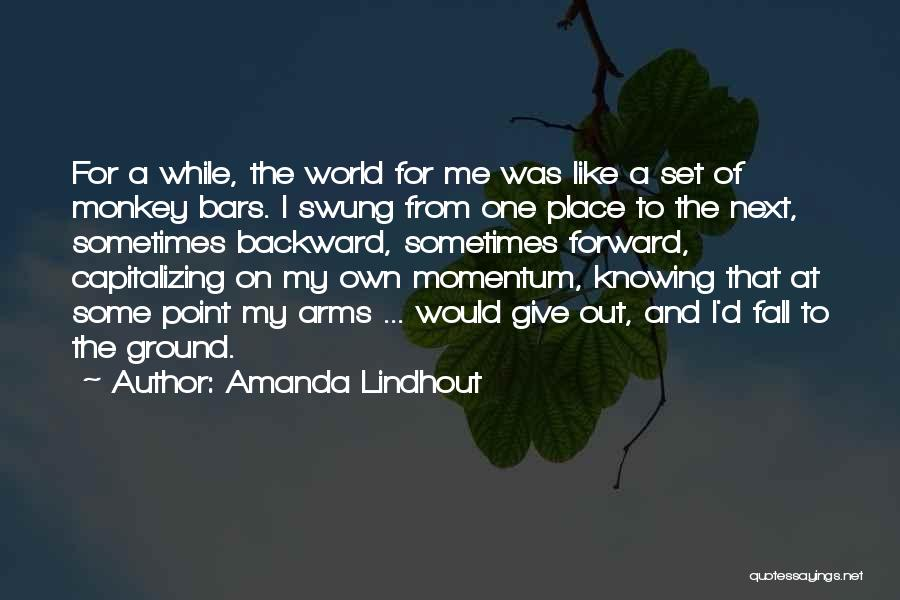 All Things Fall Into Place Quotes By Amanda Lindhout