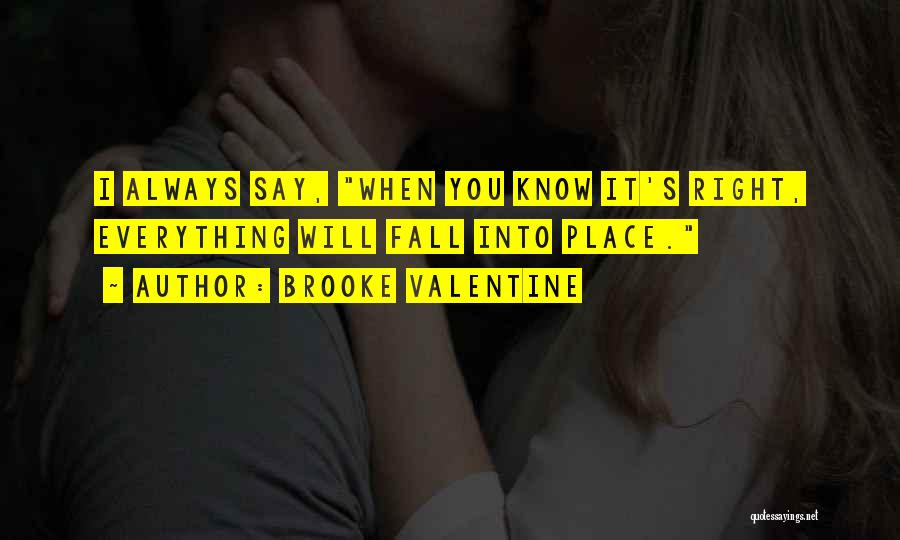 All Things Fall Into Place Quotes By Brooke Valentine