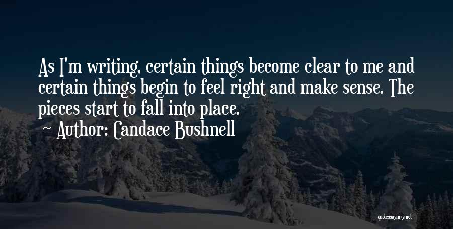 All Things Fall Into Place Quotes By Candace Bushnell