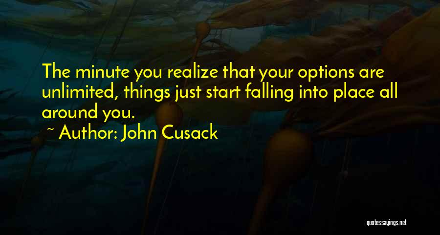 All Things Fall Into Place Quotes By John Cusack