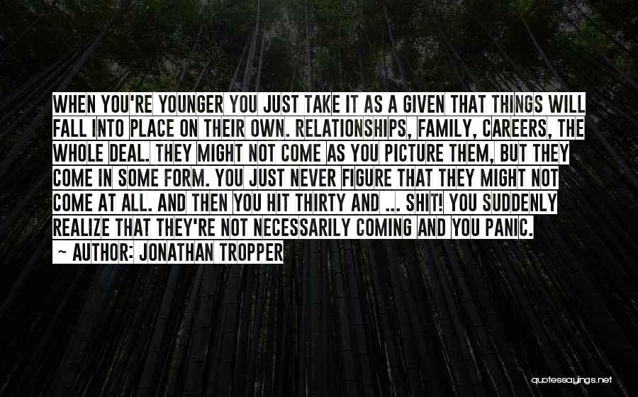All Things Fall Into Place Quotes By Jonathan Tropper