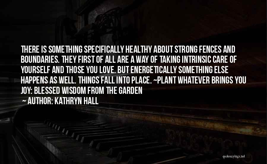 All Things Fall Into Place Quotes By Kathryn Hall
