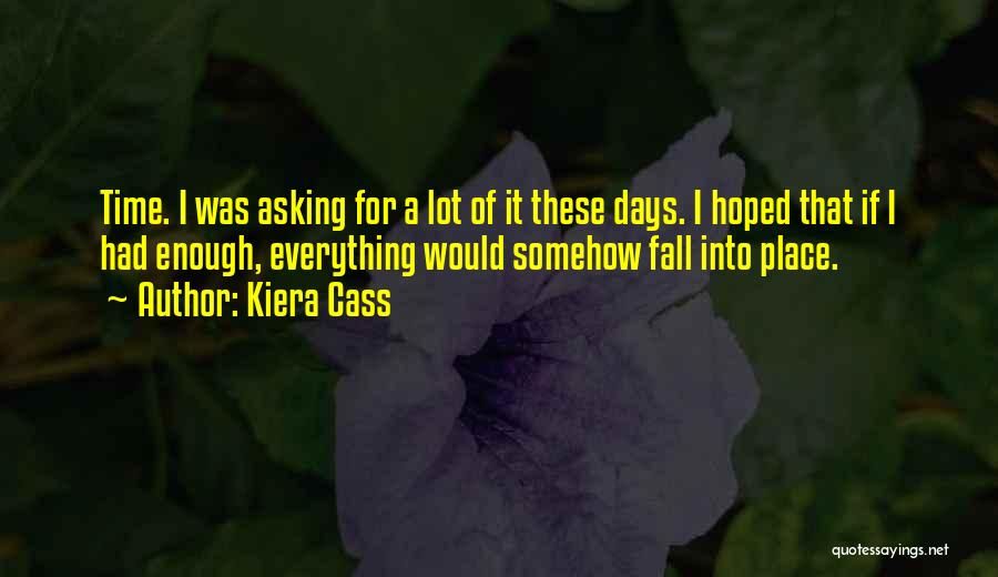 All Things Fall Into Place Quotes By Kiera Cass