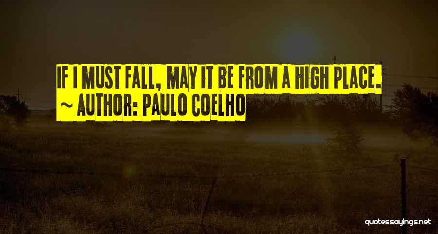 All Things Fall Into Place Quotes By Paulo Coelho