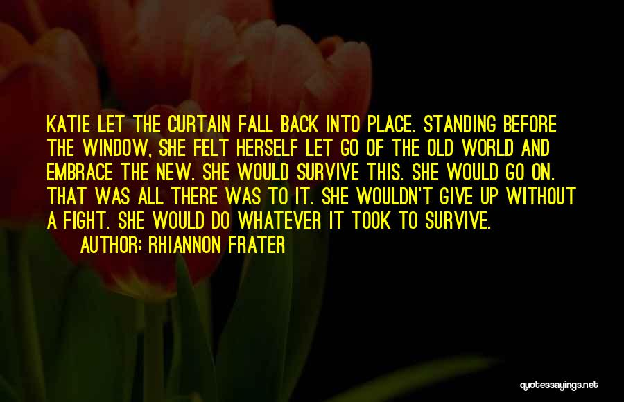 All Things Fall Into Place Quotes By Rhiannon Frater