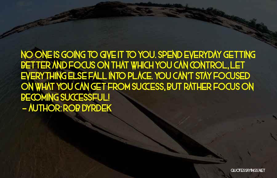 All Things Fall Into Place Quotes By Rob Dyrdek
