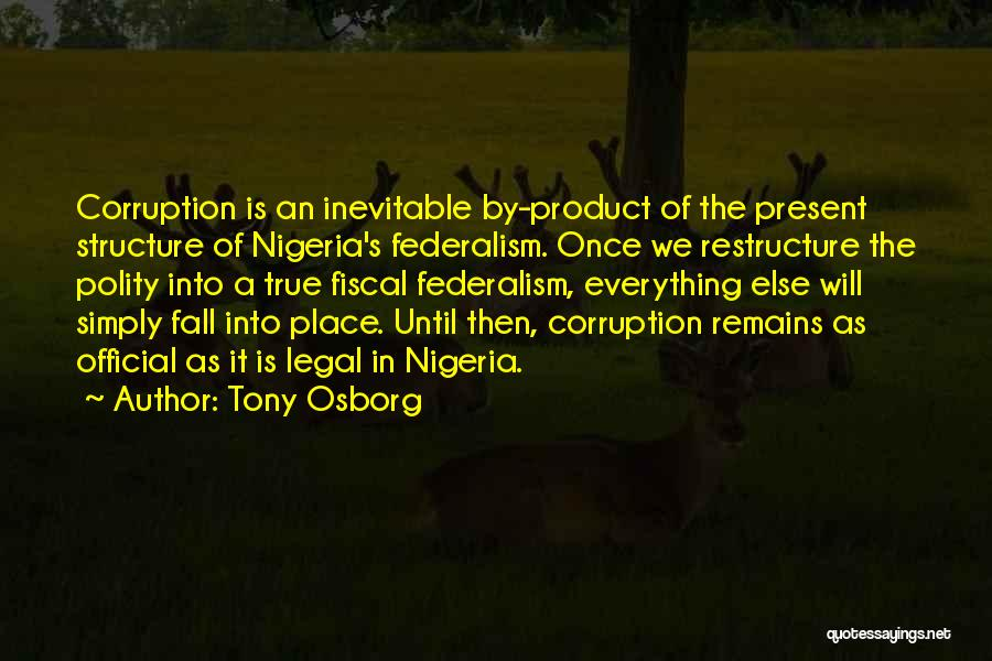All Things Fall Into Place Quotes By Tony Osborg