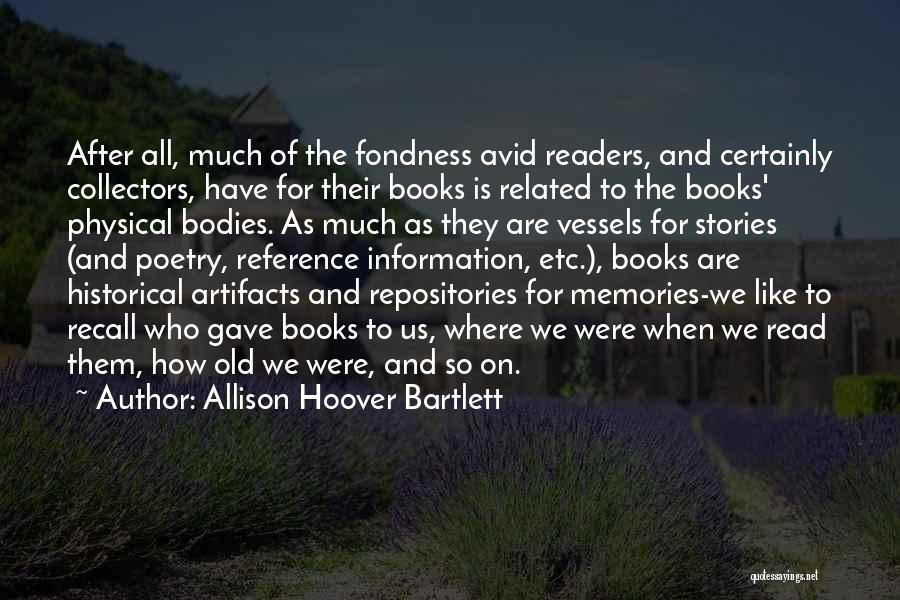 All We Have Are Memories Quotes By Allison Hoover Bartlett