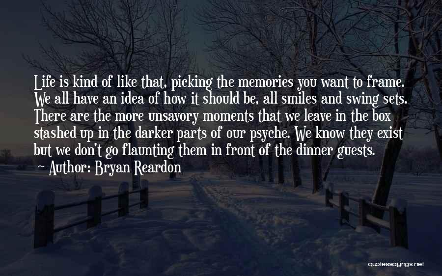 All We Have Are Memories Quotes By Bryan Reardon