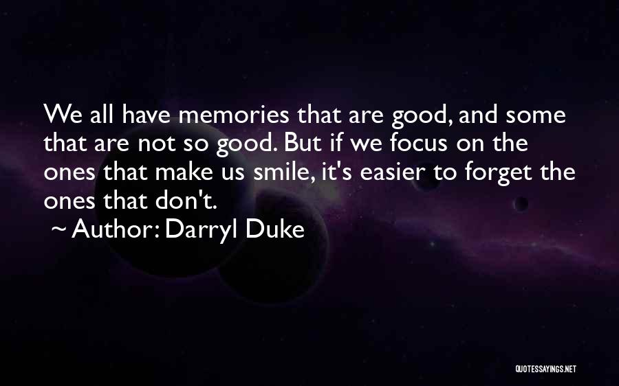 All We Have Are Memories Quotes By Darryl Duke