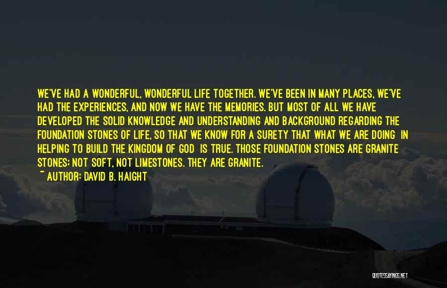 All We Have Are Memories Quotes By David B. Haight