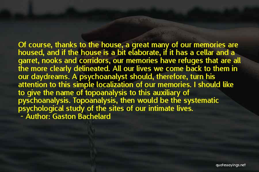 All We Have Are Memories Quotes By Gaston Bachelard