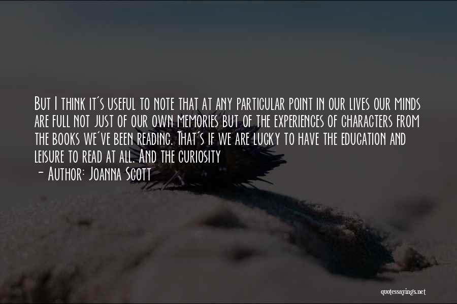 All We Have Are Memories Quotes By Joanna Scott