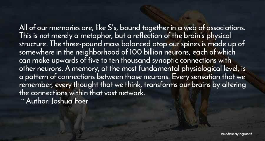 All We Have Are Memories Quotes By Joshua Foer