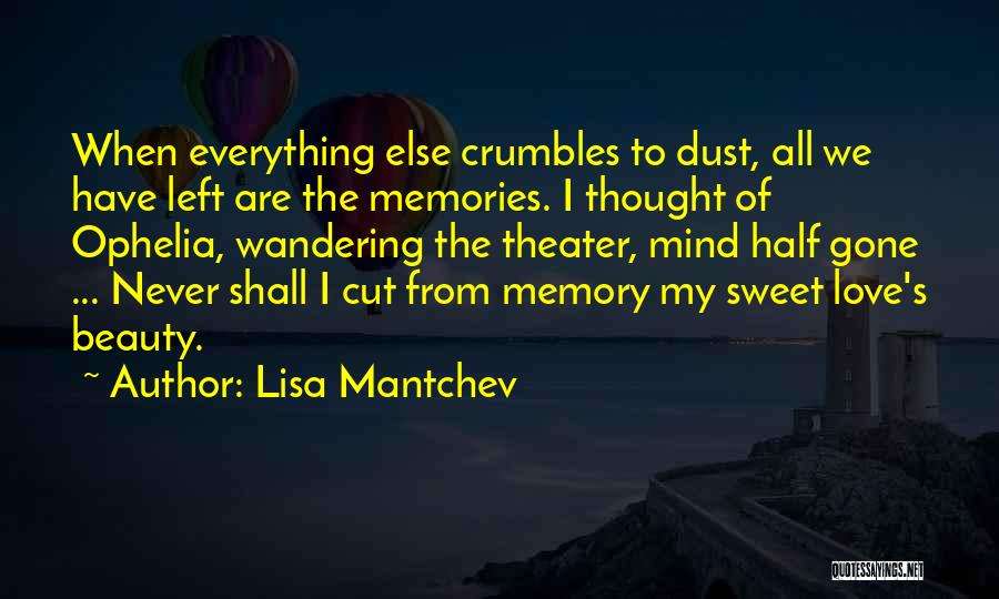 All We Have Are Memories Quotes By Lisa Mantchev