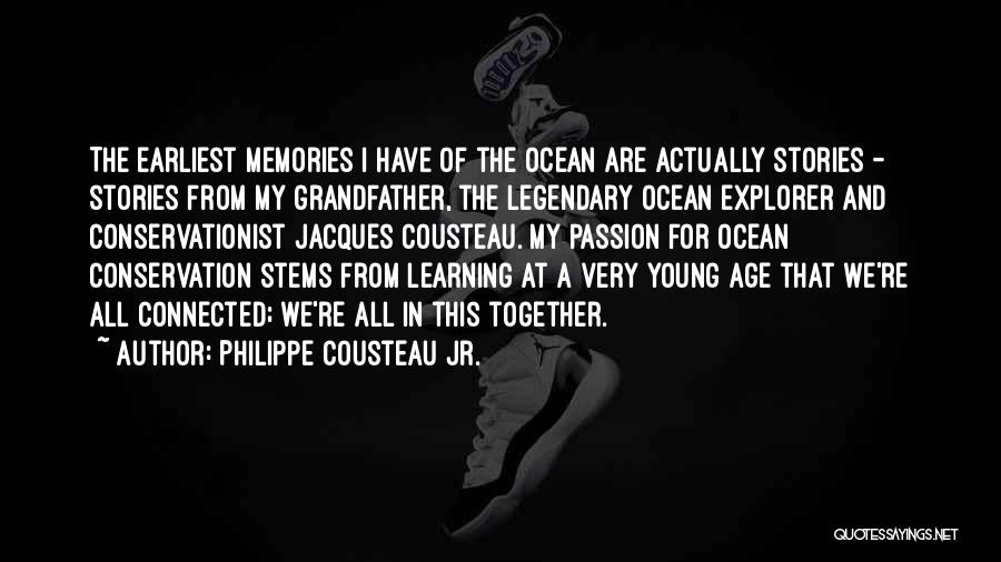 All We Have Are Memories Quotes By Philippe Cousteau Jr.