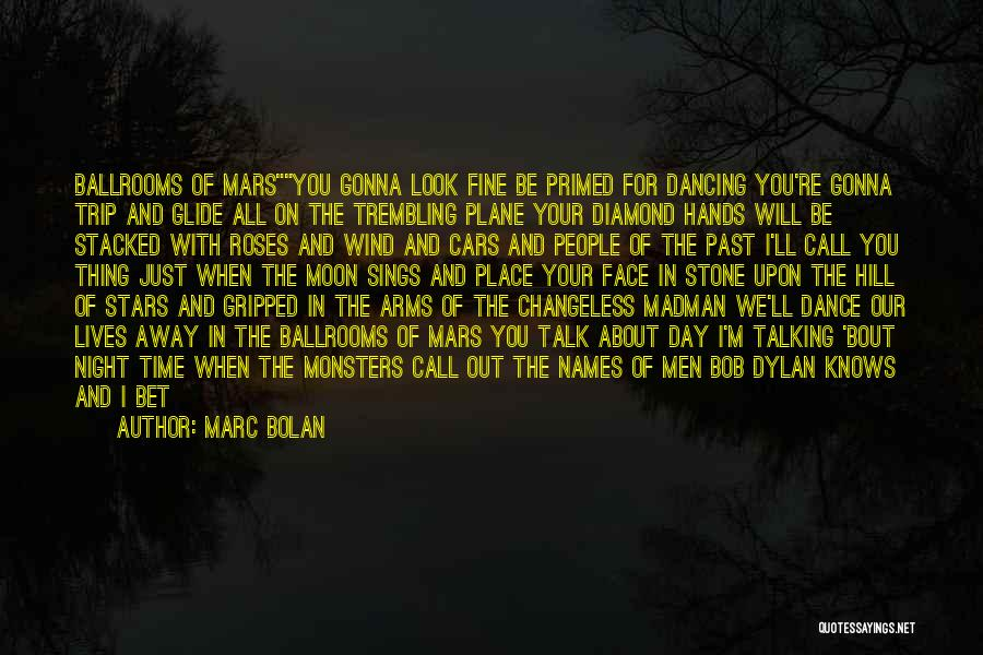 All Will Be Fine Quotes By Marc Bolan
