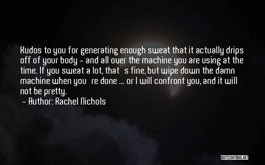 All Will Be Fine Quotes By Rachel Nichols