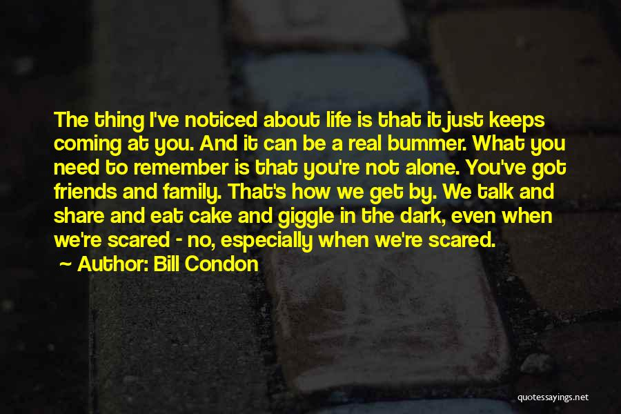 All You Need In Life Is Family Quotes By Bill Condon