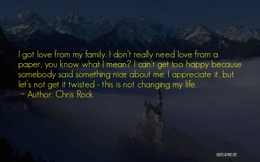 All You Need In Life Is Family Quotes By Chris Rock
