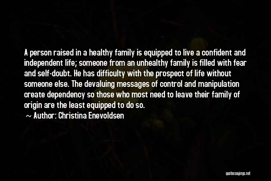 All You Need In Life Is Family Quotes By Christina Enevoldsen