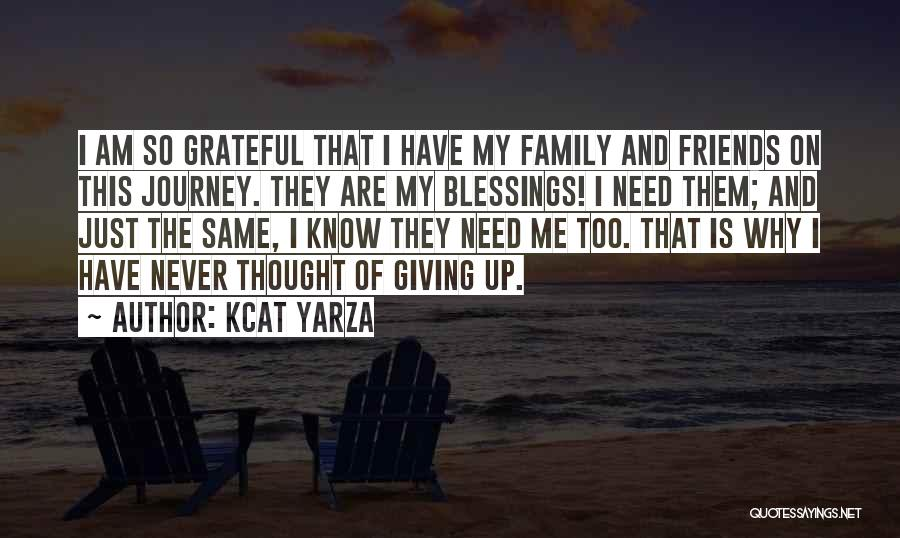 All You Need In Life Is Family Quotes By Kcat Yarza