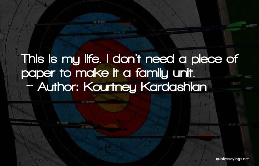 All You Need In Life Is Family Quotes By Kourtney Kardashian