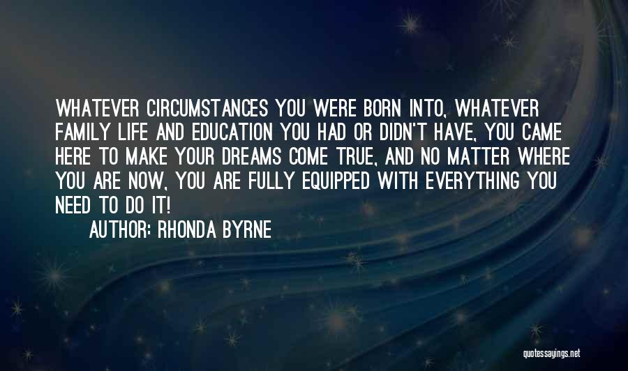 All You Need In Life Is Family Quotes By Rhonda Byrne