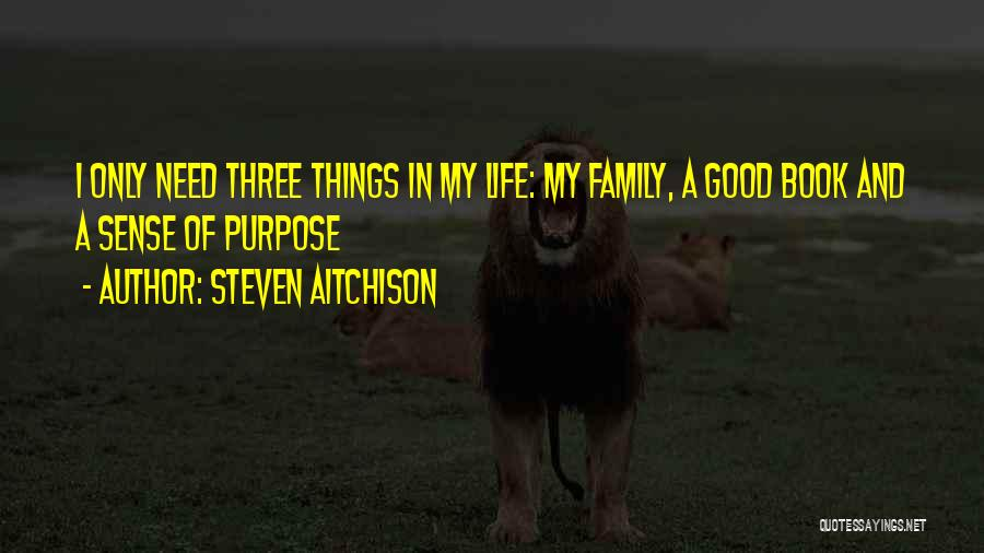 All You Need In Life Is Family Quotes By Steven Aitchison