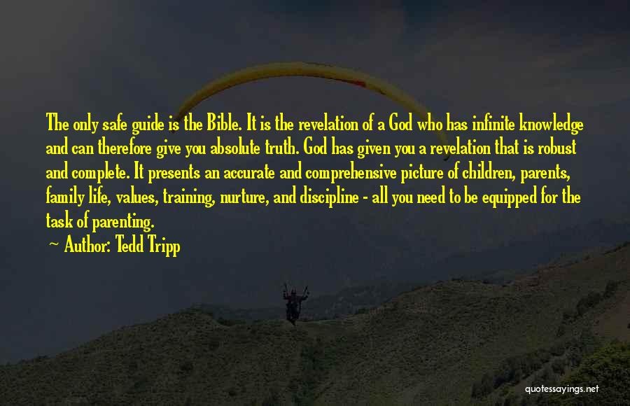 All You Need In Life Is Family Quotes By Tedd Tripp