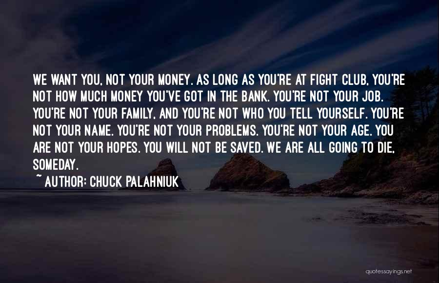 All You Ve Got Quotes By Chuck Palahniuk
