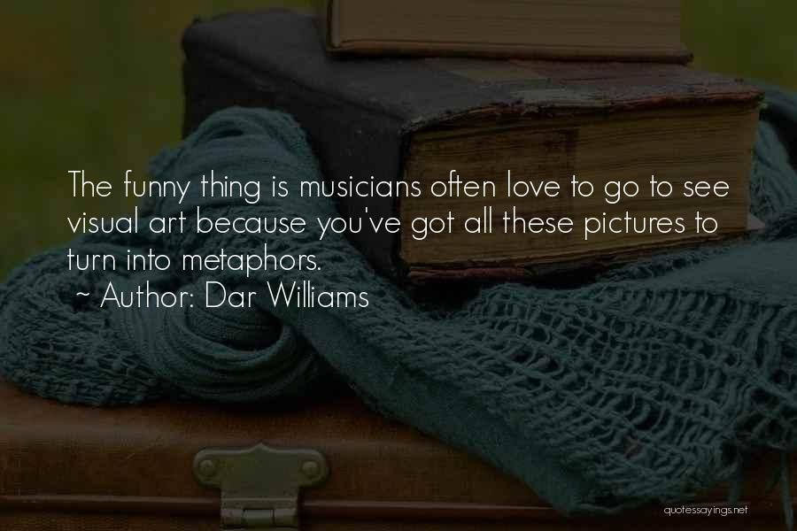 All You Ve Got Quotes By Dar Williams
