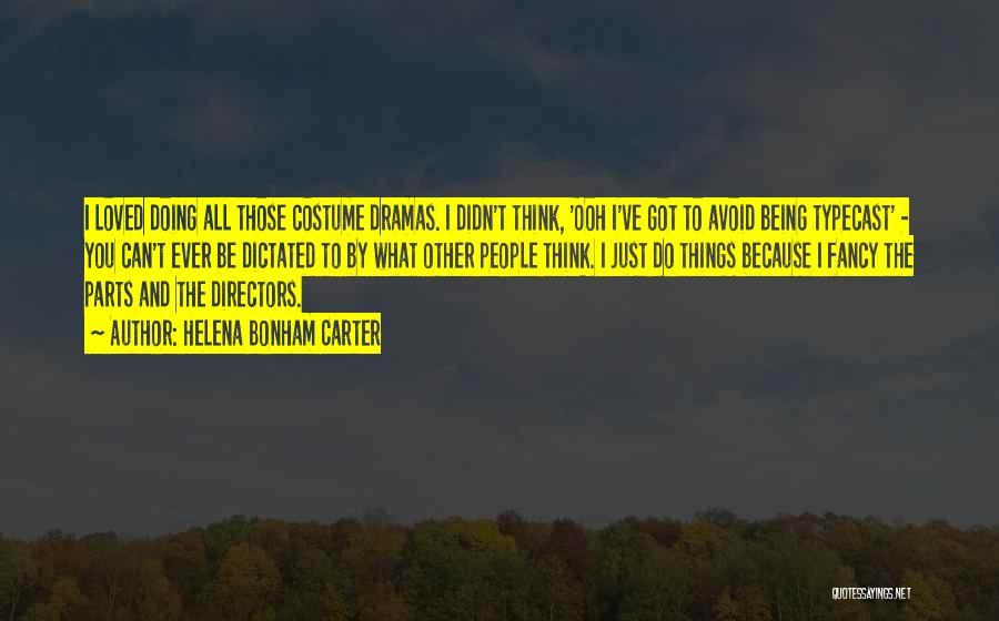 All You Ve Got Quotes By Helena Bonham Carter