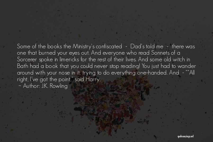 All You Ve Got Quotes By J.K. Rowling