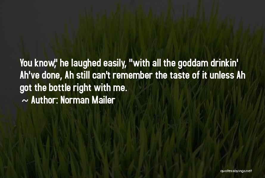All You Ve Got Quotes By Norman Mailer
