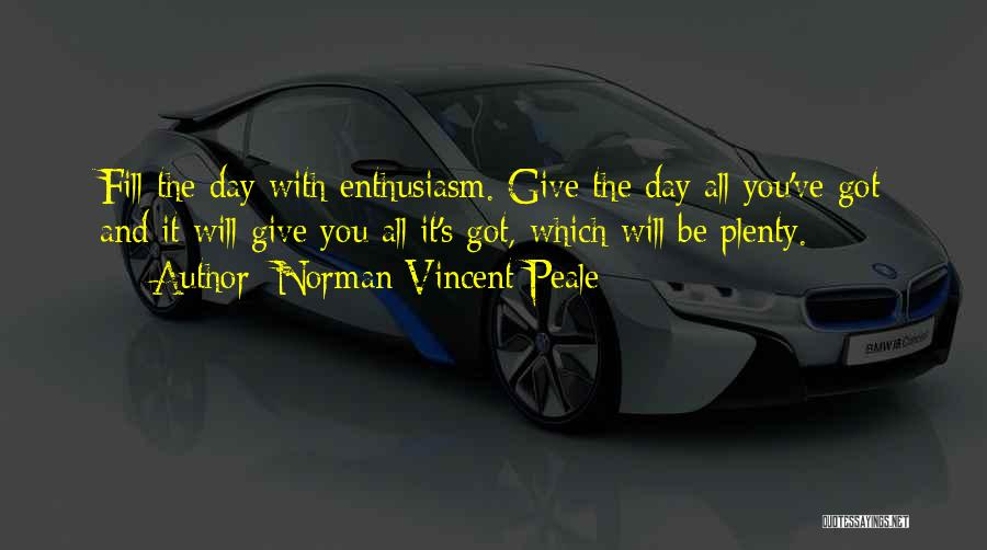 All You Ve Got Quotes By Norman Vincent Peale