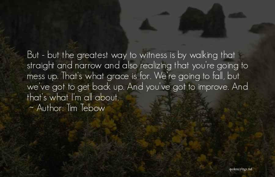 All You Ve Got Quotes By Tim Tebow