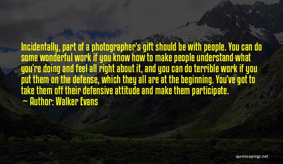 All You Ve Got Quotes By Walker Evans