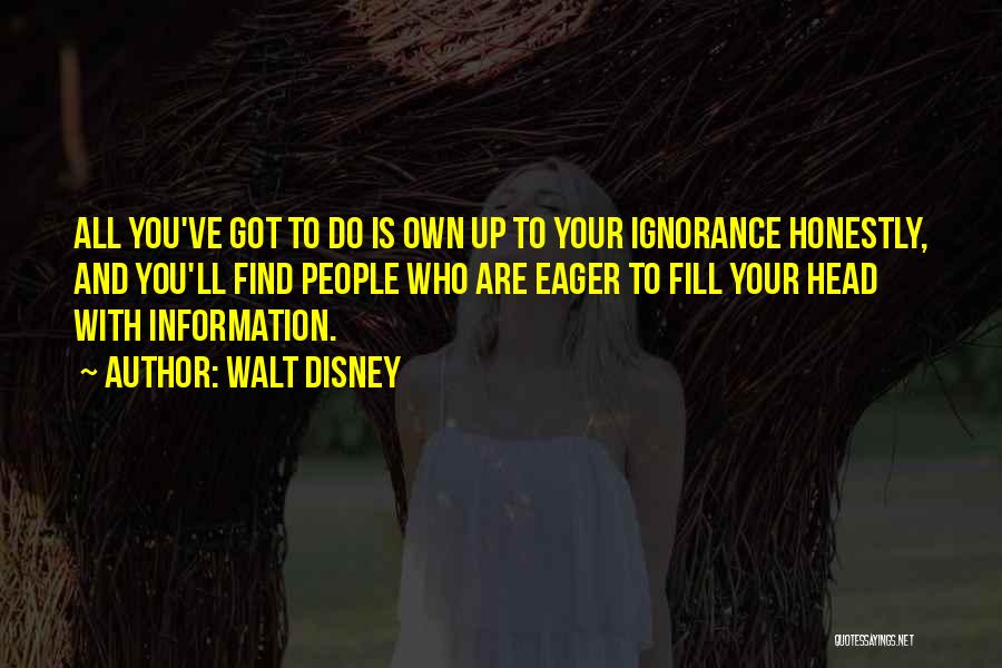 All You Ve Got Quotes By Walt Disney