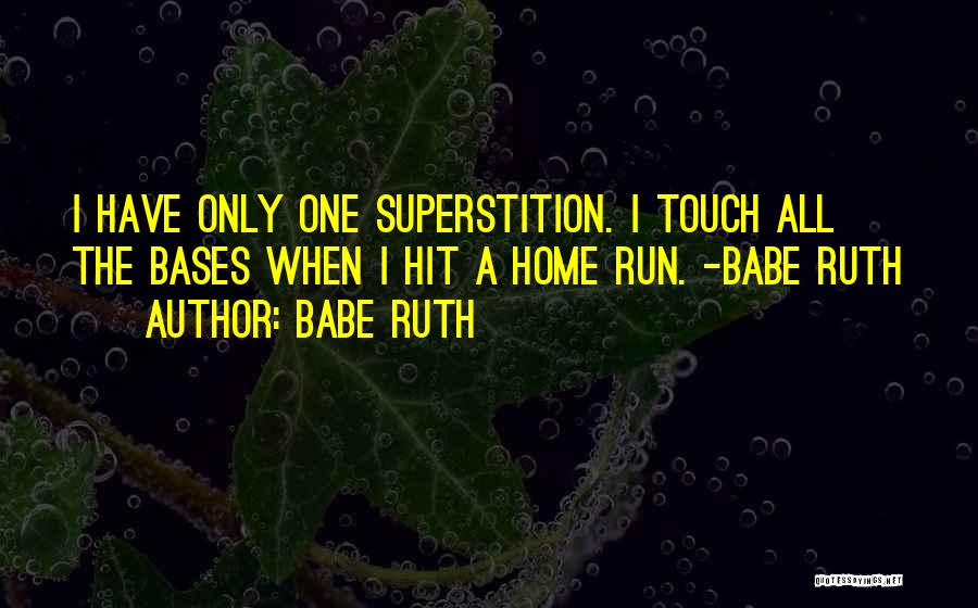 All Your Bases Quotes By Babe Ruth