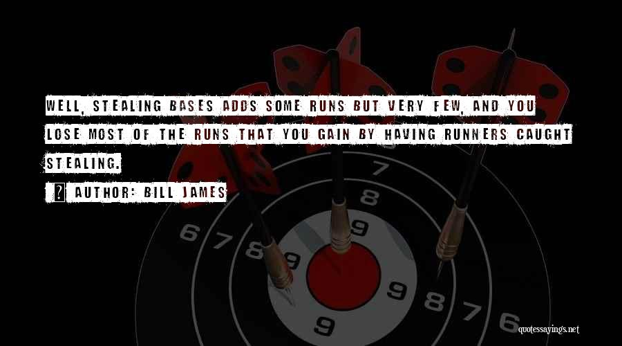 All Your Bases Quotes By Bill James