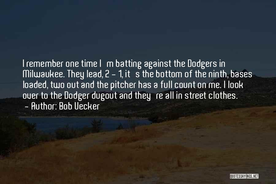 All Your Bases Quotes By Bob Uecker