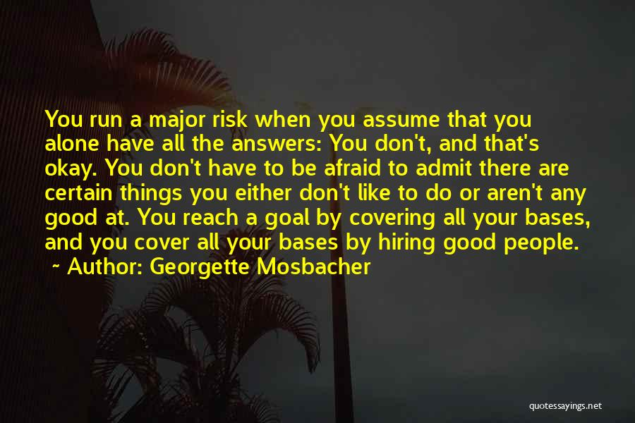 All Your Bases Quotes By Georgette Mosbacher