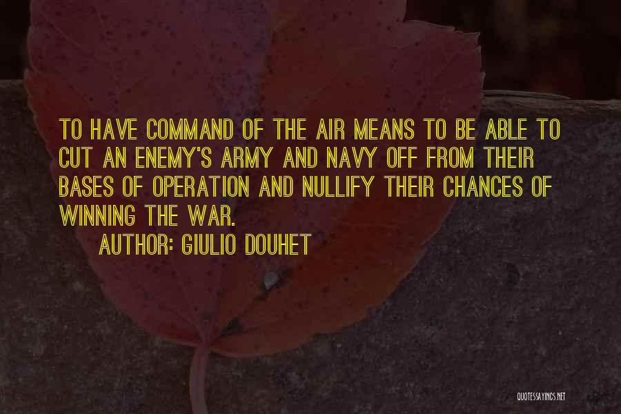 All Your Bases Quotes By Giulio Douhet
