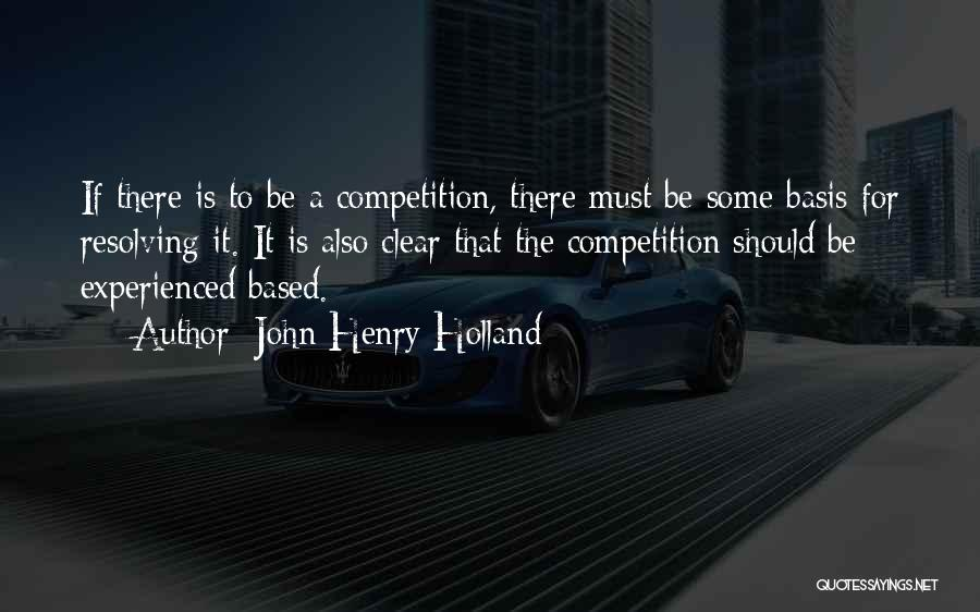 All Your Bases Quotes By John Henry Holland
