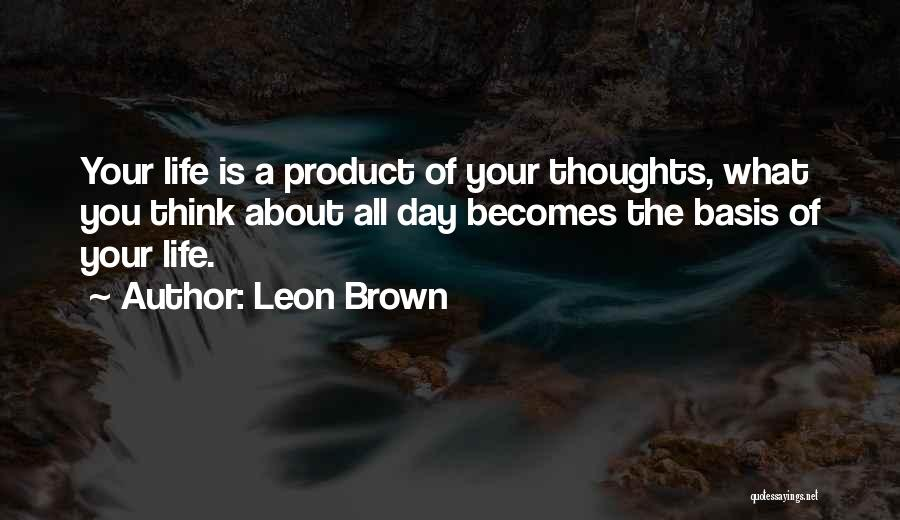 All Your Bases Quotes By Leon Brown