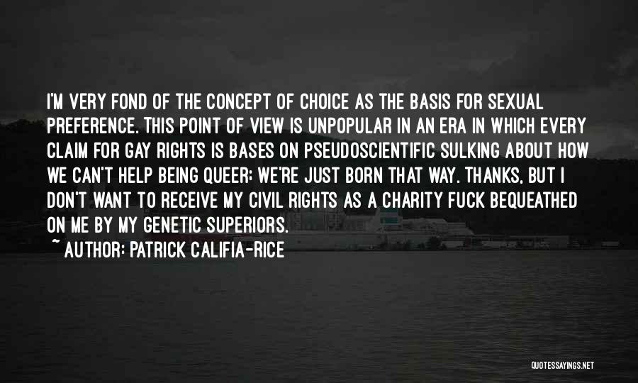 All Your Bases Quotes By Patrick Califia-Rice
