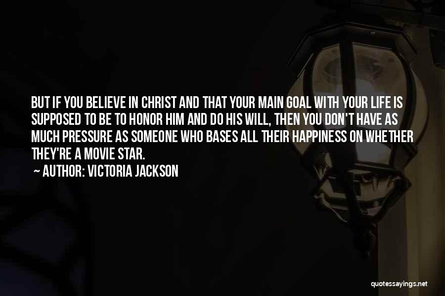 All Your Bases Quotes By Victoria Jackson